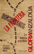 La Frontera. La nueva mestiza. Gloria Anzaldúa