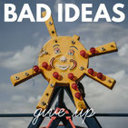 BAD IDEAS - Give up