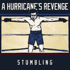 A HURRICANE´S REVENGE - Stumbling