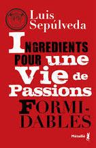 Ingrédients pour une vie de passions formidables, Luis Sepulveda