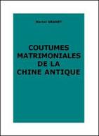 Marcel Granet, Coutumes matrimoniales de la Chine antique