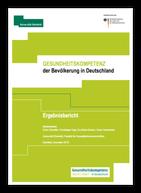 Ergebnisbericht Gesundheitskompetenz der Bevölkerung in Deutschland