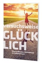 Cover Versuchsweise glücklich, Download, Healing Code Heilmethode, Brit Gloss, DDV Edition