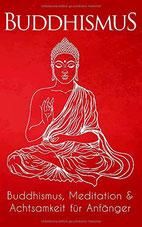 Anzeige TOP Bestseller Empfehlungen - Buddhismus, Meditation & Achtsamkeit für Anfänger