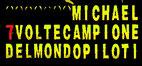 Michael 7 Volte Campione del Mondo Piloti