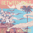 Between Owls - Wellness