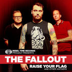 THE FALLOUT - Raise your flag and other anthems