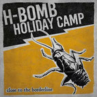 H-Bomb Holiday Camp - Close the Borderline