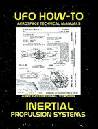 UFO How-To Aerospace Technical Manual Volume VI: Inertial Propulsion Systems