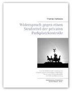 """Rechtsanwalt Thomas Hollweck  - Buch """"Widerspruch gegen einen Strafzettel der privaten Parkplatzkontrolle"""""""