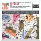 ART BRUT - Wham!Bang!Pow!Let's rock out!