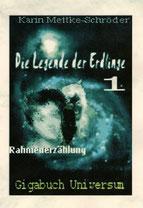 Karin Mettke-Schröder/Gigabuch Universum/Die Legende der Erdlinge 1/2012