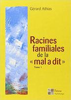 Racines familiales de la mal a dit Tome 1, Pierres de Lumière, tarots, lithothérpie, bien-être, ésotérisme
