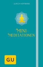 Anzeige TOP Bestseller Empfehlungen - Mini-Meditationen von Ulrich Hoffmann