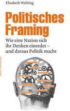 Sprachwissenschafterin Elisabeth Wehling gilt als ausgewiesene Expertin für Politisches Framing.