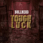 BULLHEAD - Touch Luck
