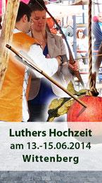 Stadtfest Luthers Hochzeit 13.-15.06.2014 in Wittenberg