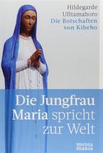 Die Jungfrau Maria spricht zur Welt