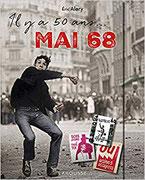 Couverture Il y a 50 ans... Mai 68 Chronique littérature politique révolution grève guillaume cherel
