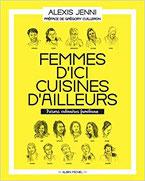 Couverture Femmes d'ici, cuisines d'ailleurs Chronique cuisine monde femmes cultures guillaume cherel