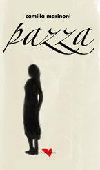 """romanzo """"Pazza"""" di Camilla Marinoni"""