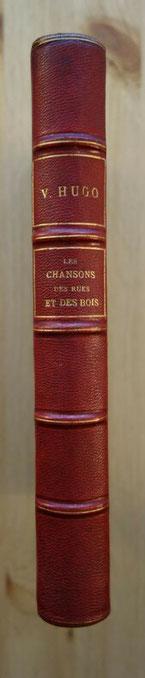 Victor Hugo, Les Chansons des rues et des bois, librairie internationale A. Lacroix, Verboeckhoven et Cie, 1865, édition originale, livre rare