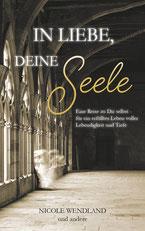 Buch Nicole Wendland: In Liebe deine Seele