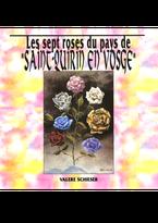 les sept roses du pays de Saint-Quirin en Vosge valere Schieser