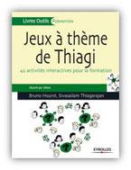 Thiagi ; Bruno Hourst ; Jeux cadres ; Jeux en formation