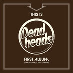 This Is Deadheads First Album (It Includes Electric Guitars)