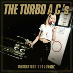THE TURBO A.C.'s - Damnation Overdrive - 20th Anniversary Edition
