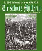 Die schöne Müllerin - Franz Schubert in der KRYPTA
