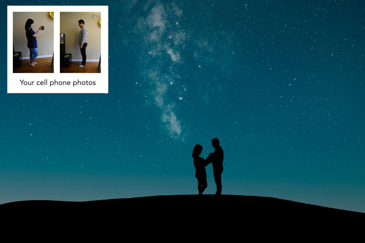 silhouette of mother, new baby, and father in front of a sky showing the milky way. Sky is blue. In the top left corner is a white box that reads: your cell phone photos. Also in the white box are two photos showing the mother and child and father .