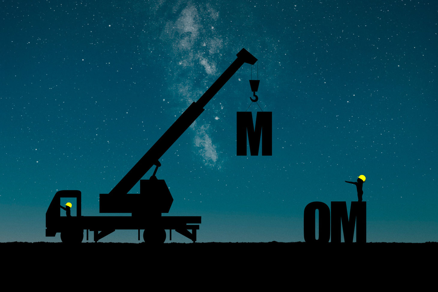 silhouettes of crane being driven by a child in a yellow hard hat. Crane is holding Letter M. On the ground are the letters OM with a child standing on top of the M wearing a yellow hard hat. The sky shows the milky way.