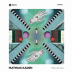 Polyphonic EP Mathias Kaden 2016, Pets Recordings