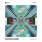 Polyphonic EP Mathias Kaden 2016, Pets Recordings