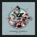 Whaa (Mathias Kaden Work That Straight Remix) Leonardo Gonnelli 2016, Deeperfect Records