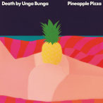 DEATH BY UNGA BUNGA - Pineapple Pizza