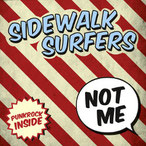 SIDEWALK SURFERS - Not me