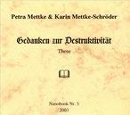 Karin Mettke-Schröder, Petra Mettke/Gedanken zur Destruktivität/Nanobook Nr. 5/2003