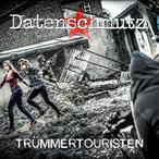 DATENSCHMUTZ - Trümmertouristen