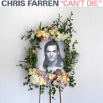 CHRIS FARREN - Can't die