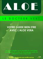 ALOE Le Docteur Vert  Guide Bien Être  avec l'Aloé vera