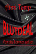 """Buchcover """"Blutdeal - Vampire kommen später"""" von Anni Temp"""