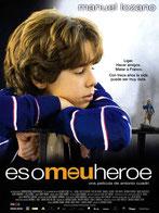 Es o meu heroe (2003)