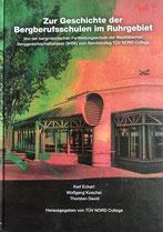 Zur Geschichte der Bergberufsschulen im Ruhrgebiet. Hrgs.: TÜV NORD College, Essen 2018, 492 S., akadpress ISBN 978-3-939413-37-0