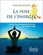 La Voie de l'énergie de Vlady Stevanovitch - Editions Dangles