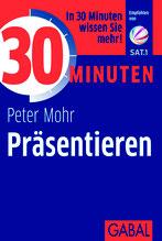 PETER MOHR:  30 Minuten Präsentieren