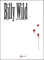 Billy Wild, tome 1 (épuisé)
