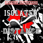 DISTANCE/ISOLATED - Hardcore Brotherhood